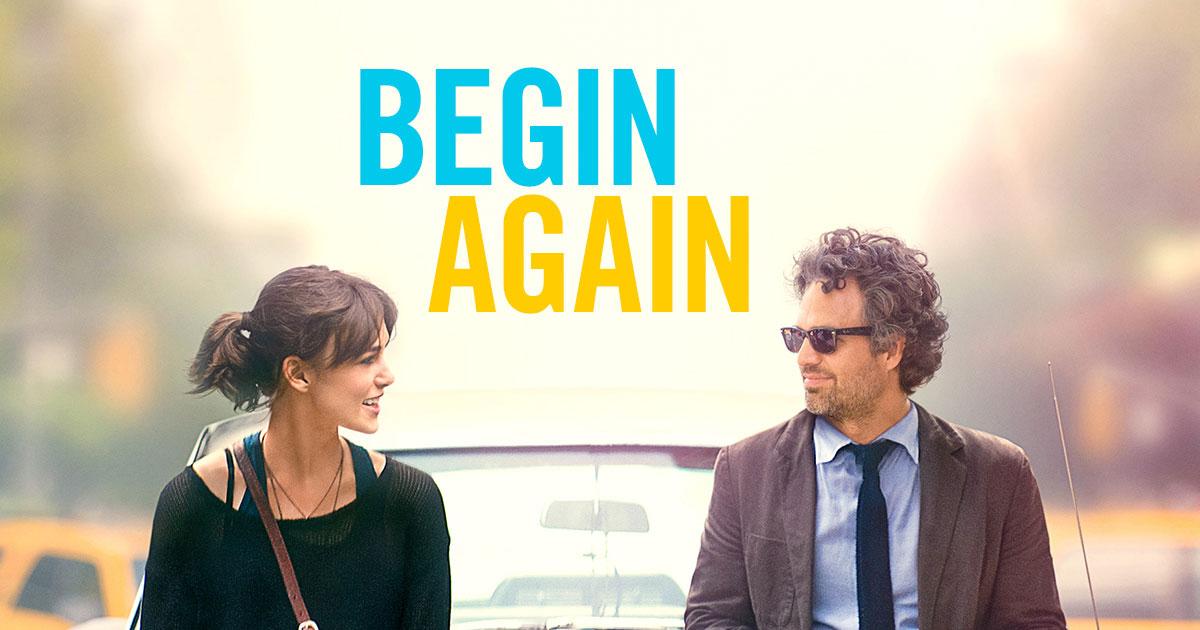 """""""Begin Again""""..عندما يكون الهدف من العلاقة إسعاد الآخر"""