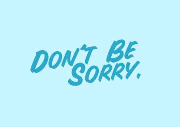 تصرفات لا يجب أن تهتذر عنها