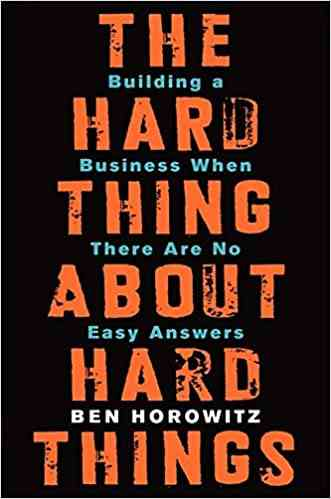 كتب ريادة الأعمال كتاب The Hard Thing about Hard Things